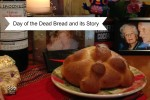 Day of the Dead Bread and its story