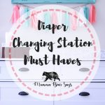 Diaper Changing Station Must Haves Mamma Bear Says
