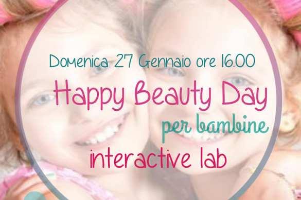 Happy-Beauty-Day-Interactive-Lab-Giulianova-Teramo - Eventi per bambini in Abruzzo weekend 25-27 gennaio 2019