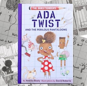 Ada Twist and the perilous pantaloons book review on mammafilz.com