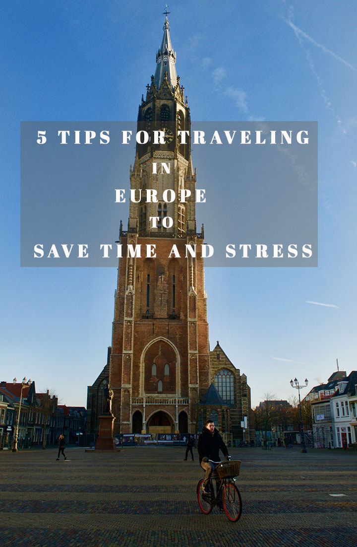 5 tips for traveling in Europe to save time and stress