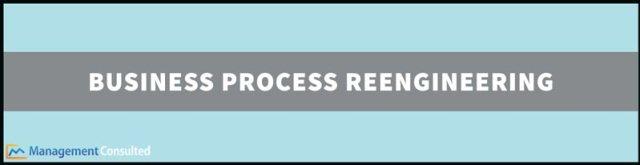 Réingénierie des processus métier, qu'est-ce que la réingénierie des processus métier, exemples de réingénierie des processus métier, étapes de réingénierie des processus métier