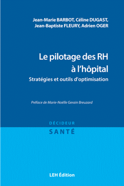 Pilotage des RH à l'hôpital, stratégies et outils d'optimisation