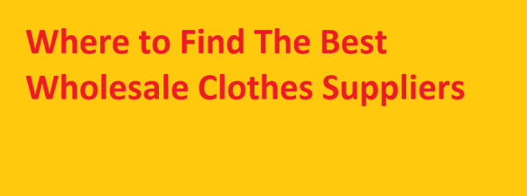 Best Wholesale Clothes Suppliers