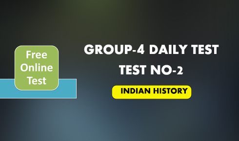 TSPSC Group -4 Daily Test - 2 (Indian History)