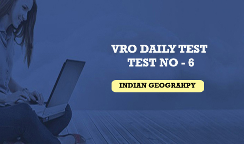 VRO Daily Test No - 6 - Indian Geography