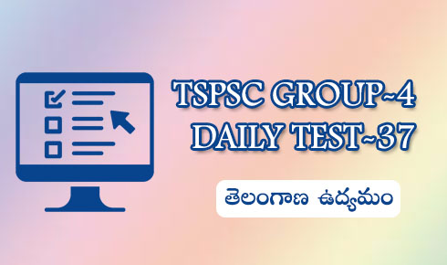 TSPSC GROUP-4 DAILY TEST-37