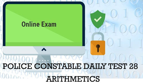 Police constable daily test-28 (Arithmetics)
