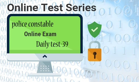 POLICE CONSTABLE DAILY TEST 39
