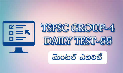 TSPSC GROUP-4 DAILY TEST-55