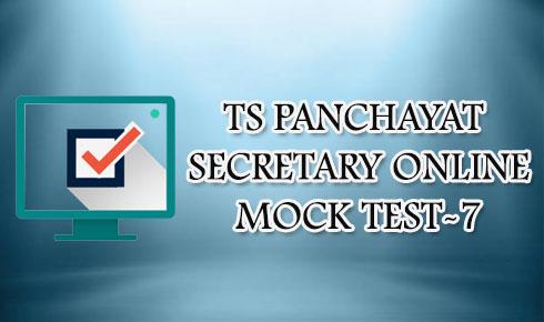 TS PANCHAYAT SECRETARY ONLINE MOCK TEST-7
