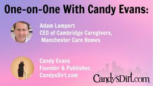 One on One with Adam Lampert, CEO of Cambridge Caregivers and Manchester Care Homes