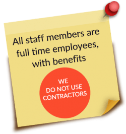 All staff are full time employees, with benefits. No Contractors