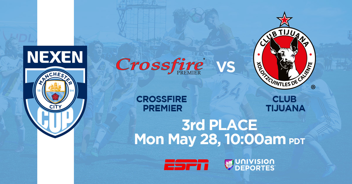 Nexen Manchester City Cup 3rd Place, Crossfire Premier vs. Xolos, Monday May 28, 10am