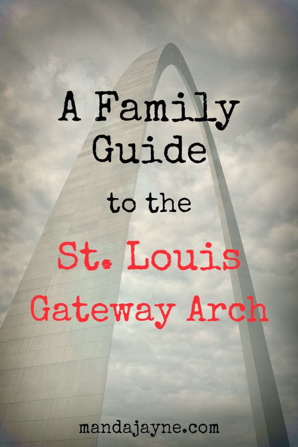 A Family Guide to St. Louis Arch