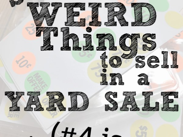 Eleven Surprising Things You Can Sell at Yard Sales