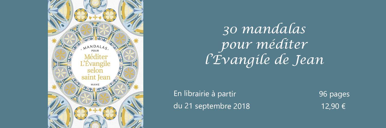 30 mandalas pour méditer l'Evangile de Jean, aux éditions MAME, de Sr Sylvie Mériaux