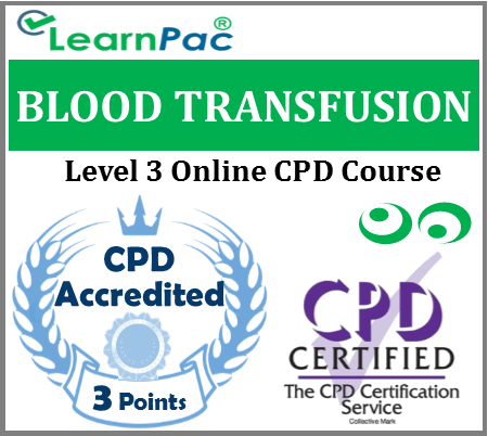 Blood Transfusion Training Level 3 - Online CPD Training Course