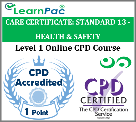 Care Certificate Standard 13 - Health & Safety Online CPD Accredited Training Course