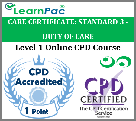 Care Certificate Standard 3 - Duty of Care - Online CPD Accredited Training Course
