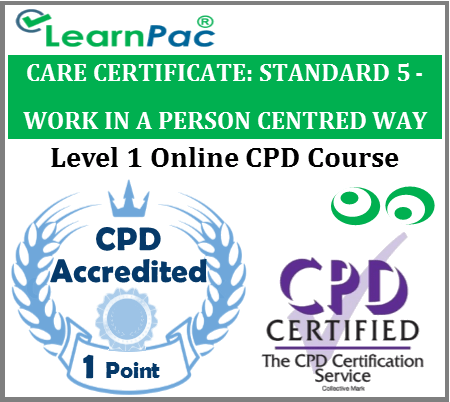 Care Certificate Standard 5 - Work in a Person Centred Way Online Course