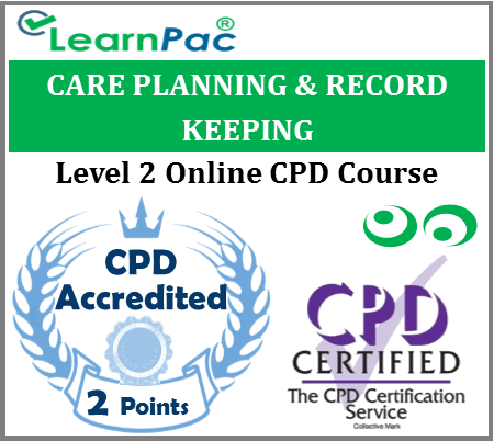 Care Planning & Record Keeping Level 2 - Online CPD Accredited Training Course