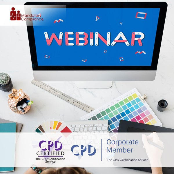 Creating a Great Webinar – Online Training Course – CPDUK Accredited – Mandatory Compliance UK –