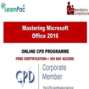 Mastering Microsoft Office 2016 - Mandatory Training Group UK -