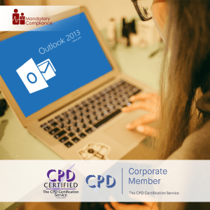 Mastering MS Outlook 2013 - Online Training Course - CPD Accredited - Mandatory Compliance UK -