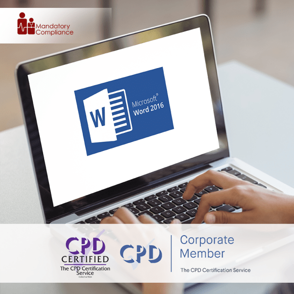 Mastering Word 2016 (Advanced) – Online Training Course – CPD Accredited – Mandatory Compliance UK –