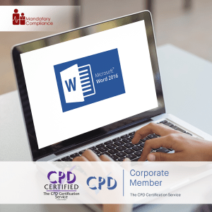 Mastering Word 2016 (Advanced) - Online Training Course - CPD Accredited - Mandatory Compliance UK -