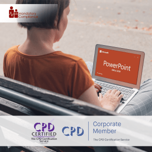 Mastering Microsoft PowerPoint 2019 - Basics - Online Training Course - CPD Accredited - Mandatory Compliance UK -