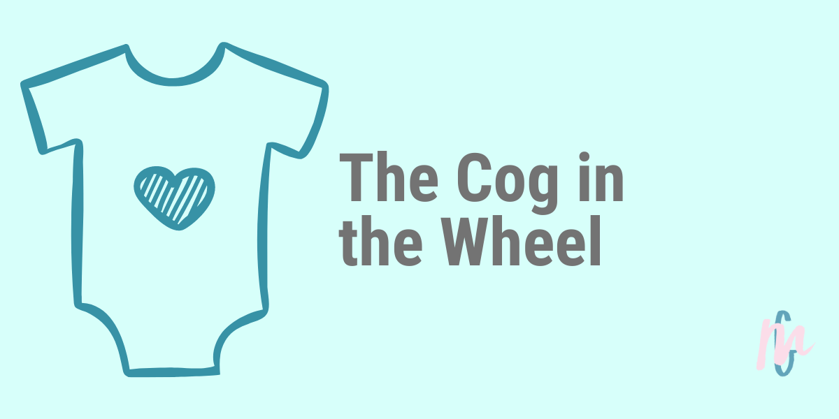 The Cog in the Wheel