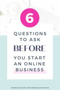 6 Questions to Ask BEFORE You Start Your Online Business