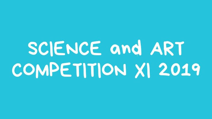 SCIENCE and ART COMPETITION XI 2019