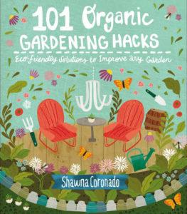 101 Organic Gardening Hacks by Shawna Coronado