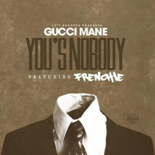 gucci-mane-ft-frenchie-e28093-yous-a-nobody Music: Gucci Mane Ft Frenchie – Yous A Nobody