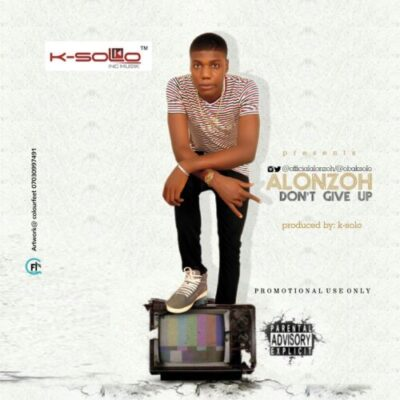 wp-1452952821018 K-SOLO RELEASES IS NEWEST YOUNGSTAR: NEW MUSIC: ALONZOH – DON'T GIVE UP