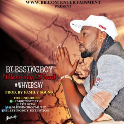 img-20160406-wa002 DOWNLOAD MP3: Blessing Boy – Bless My Head (Prod. BY Family Sound)