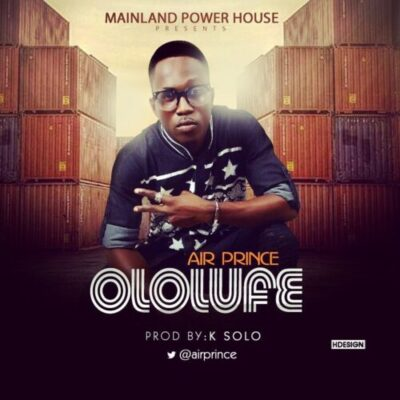 wp-1465654500852 Music: Air Prince -- OLOLUFE (Prod. by K Solo)