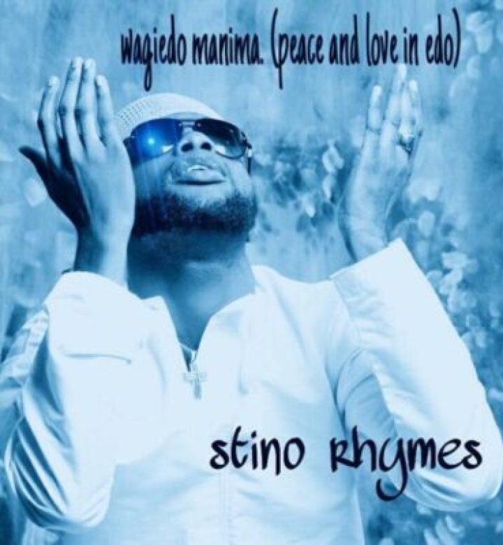 3ead4b07-2d06-44ec-9114-c43ef4818836 Audio/Video: Stino Rhymes - Wagiedo Manima (Peace & Love In Edo)