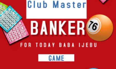 Baba Ijebu Club Master Banker For Today