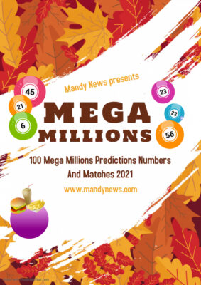 100 Mega Millions Predictions Numbers And Matches 2021