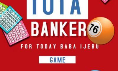 Baba Ijebu Banker For Tota Today – Sunday, April 18, 2021