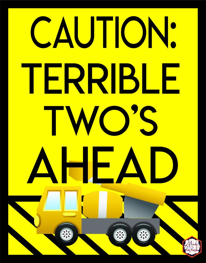Caution: Terrible Two's Ahead from Construction Birthday Party Printables via Mandy's Party Printables