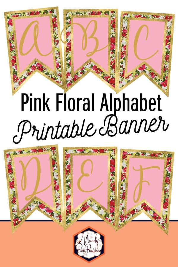 FREE Pink Floral Alphabet Printable Banner | Mandy's Party Printables | #freebanner #freefloralbanner #floralbanner #partysupplies #partydecor