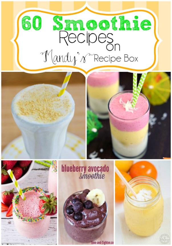 60 Smoothie Recipes on Mandy's Recipe Box