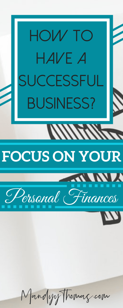 Focus on managing your personal finances to succeed in business