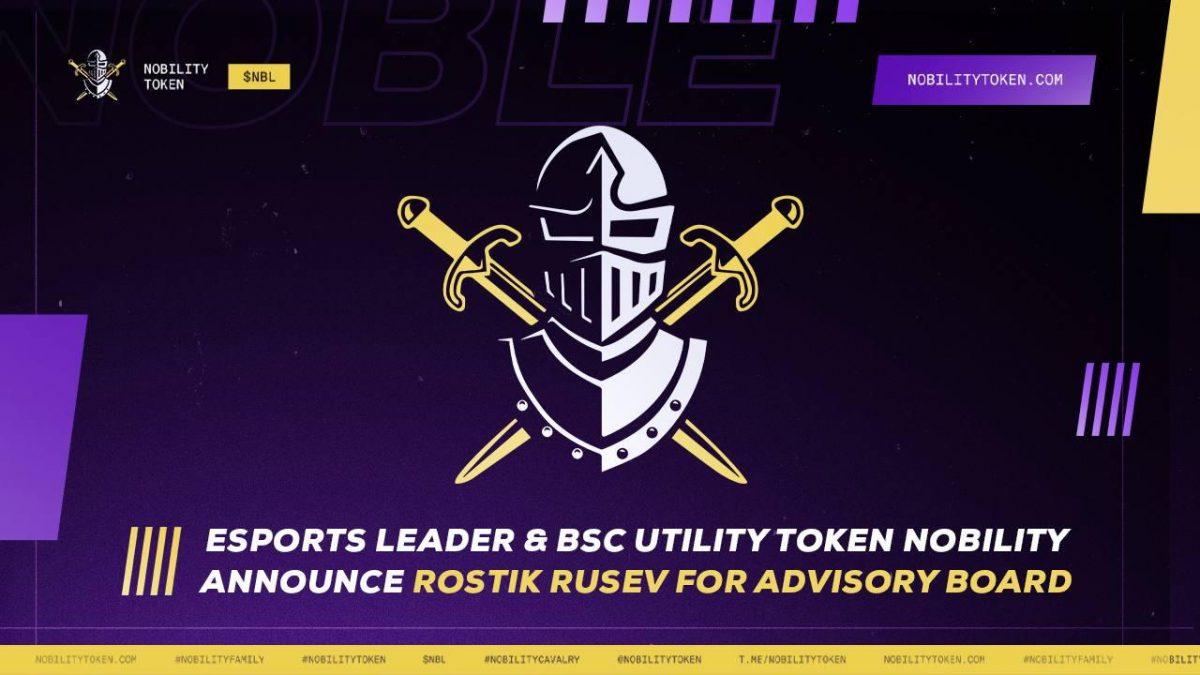 El líder de esports y BSC Utility Token Nobility anuncia a Rostik Rusev para la junta asesora – Comunicado de prensa de Bitcoin News