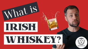 What is Irish Whiskey?